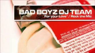 Bad Boyz Dj Team - For Your Love (Party People) (Non Vocal Mix) (2003)