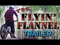 "MTB // ""THE FLYIN' FLANNEL""  **TRAILER**  \\ Crescent Lake, Southington, CT"