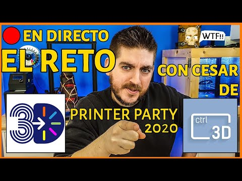 En Directo el RETO de la 3D Printer Party 2020 con Cesar de Control 3D