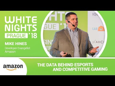 Mike Hines (Amazon) - The Data Behind eSports and Competitive Gaming