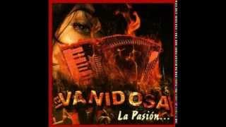 La Vanidosa-La Pasion-Album Completo