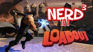 Nerd³ 101 -  Loadout