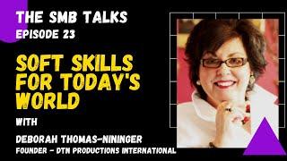 The SMB Talks Episode 23 featuring Deborah Thomas-Nininger, Founder -DTN Productions