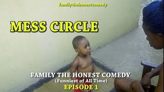 MESS CIRCLE(Family The Honest Comedy)(Episode 1)