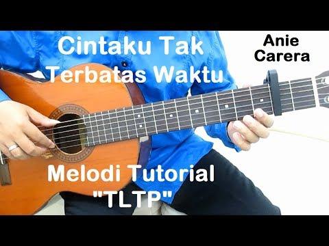 Belajar Gitar Cintaku Tak Terbatas Waktu (Melodi TLTP)
