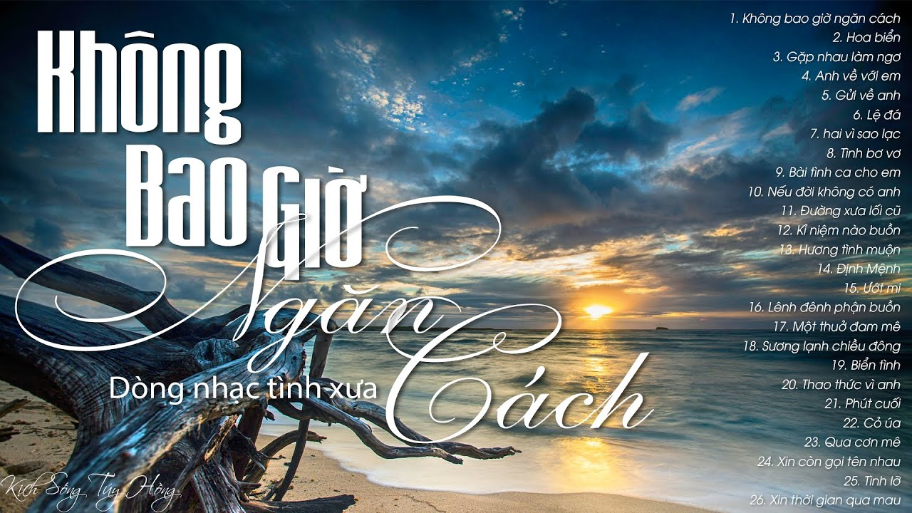 Không bao giờ ngăn cách, Hoa biển - 20 bài nhạc tình Hải ngoại xưa nghe cho đời thêm vui tươi