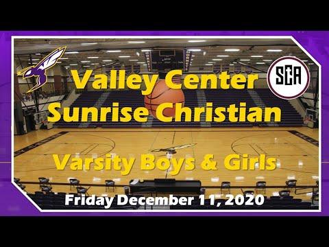 Valley Center vs Sunrise Christian Academy Basketball --- Friday December 11, 2020