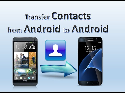 how to transfer contacts from android to iphone how to transfer contacts from android to android 21065