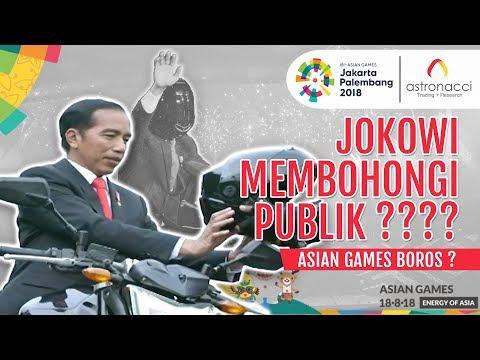 JOKOWI MEMBOHONGI PUBLIK & ASIAN GAMES 2018 BOROS???