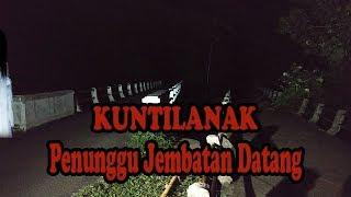 COBA SIUL TENGAH MALAM DI JEMBATAN ANGKER LANGSUNG NONGOL MP3