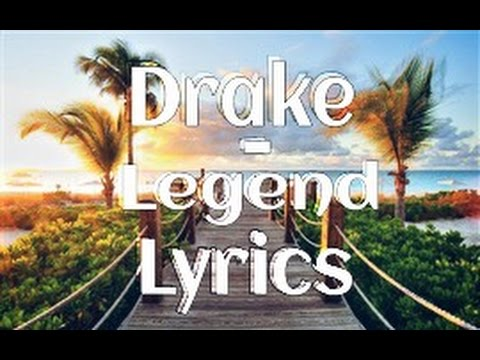 Drake - Legend LYRICS (Wynn Remix)