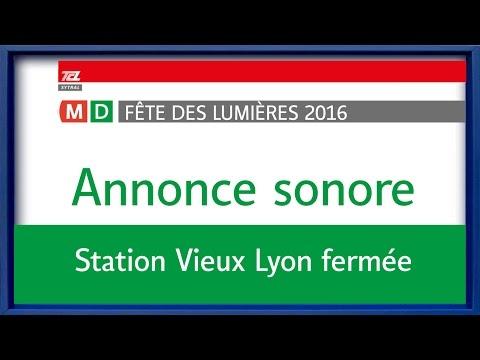 Annonce sonore station Vieux Lyon fermée !