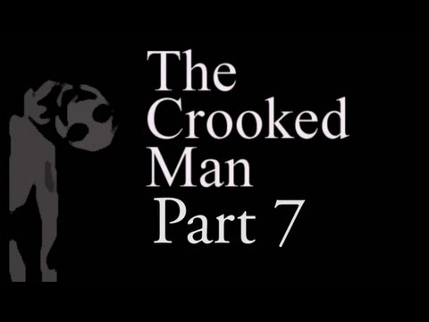 The Crooked Man Part 7 - It got me again!