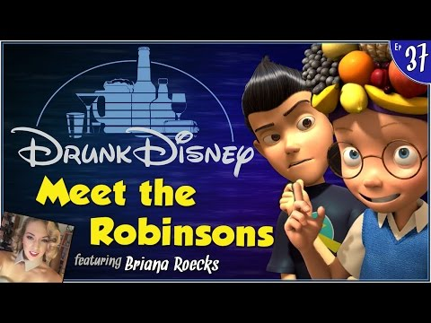MEET THE ROBINSONS ft. Briana Roecks (Drunk Disney #37)