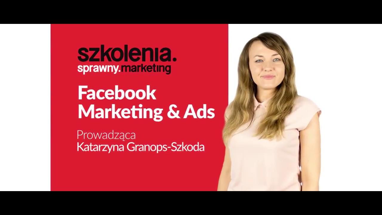 Facebook Marketing + ADS & Facebook PRO • Katarzyna Granops-Szkoda