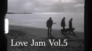 ORIGINAL LOVE presents 「Love Jam vol.5」 Trailer