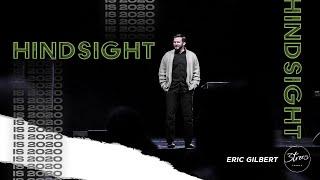 """Hindsight is 2020""   Eric Gilbert   1.3.21"