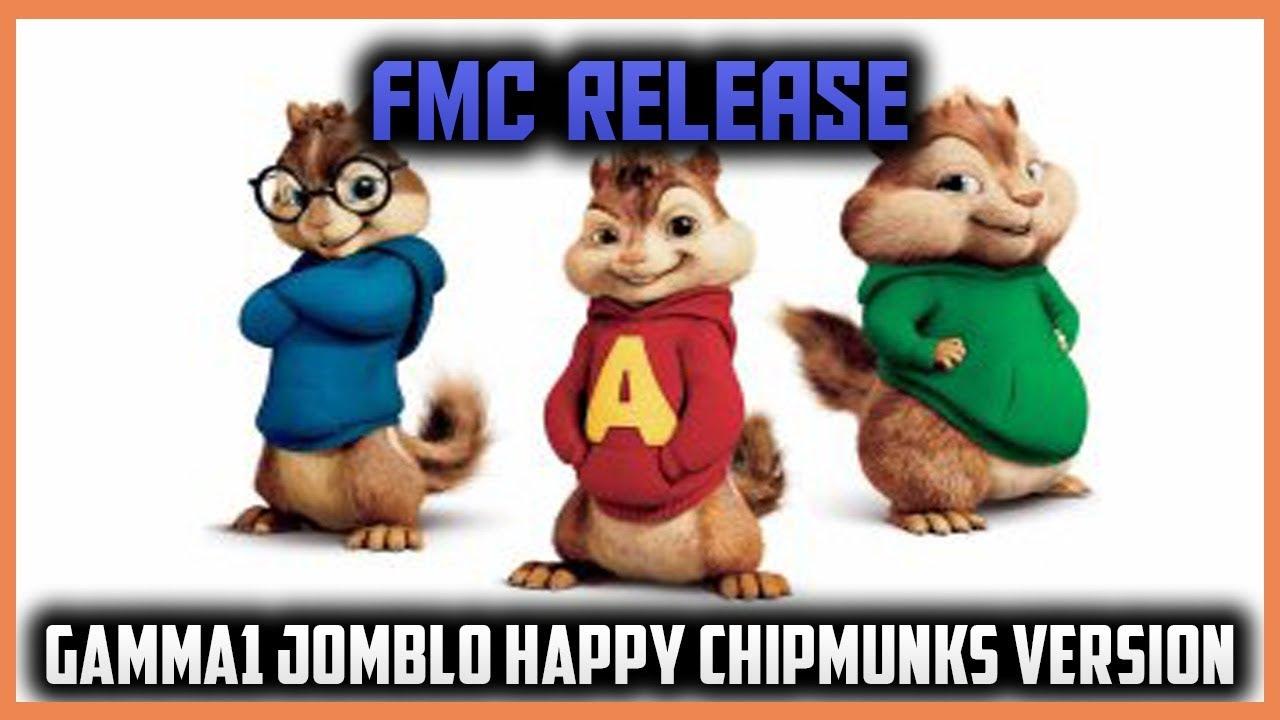 FMC RELEASE | Gamma1 Jomblo Happy Chipmunks Version - YouTube