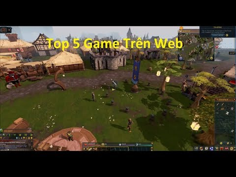Top 5 Game Trên Web Hay Nhất Cho PC