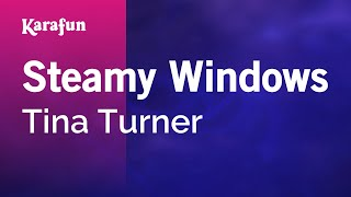 Karaoke Steamy Windows - Tina Turner *