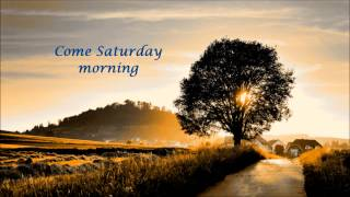 """Come Saturday Morning"" -  The Sandpipers (Lyrics)"