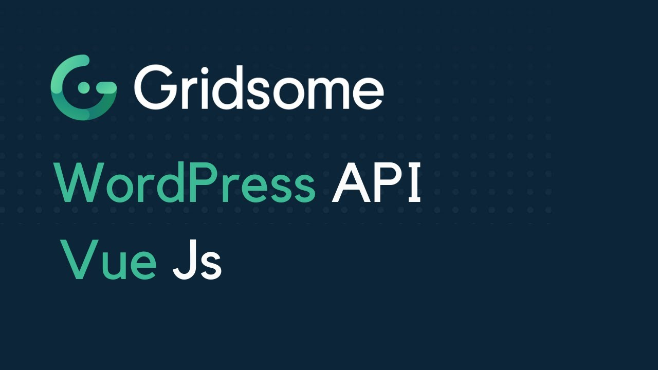 Vue js and WordPress | Using WordPress starter for Gridsome