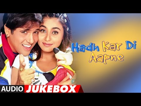 Hadh Kar Di Aapne Hindi Movie Full Album (Audio) Jukebox | Govinda, Rani Mukherjee, Jhony Lever