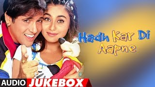 Download lagu Hadh Kar Di Aapne Hindi Movie Full Album (Audio) Jukebox | Govinda, Rani Mukherjee, Jhony Lever