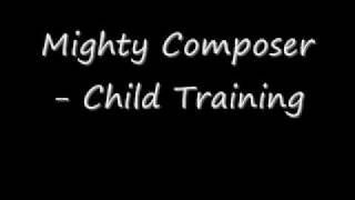 Mighty Composer - Child Training