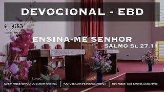 Salmo 27.11 - Ensina-me Dia 14-06-2020