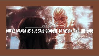 𝐩𝐥𝐚𝐲𝐥𝐢𝐬𝐭 [𝐩𝐨𝐯] you're wanda as she said goodbye to vision and the boys | pt.i