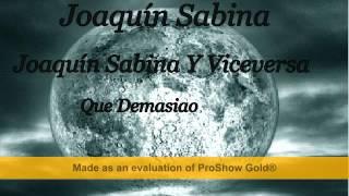 Joaquín Sabina Joaquín Sabina Y Viceversa Que Demasiao