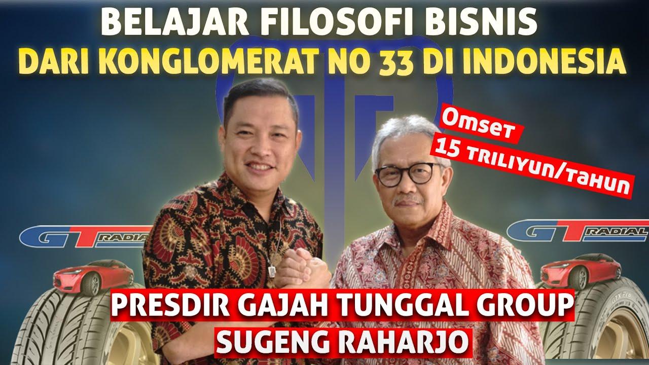 Terbongkar Rahasia Gajah Tunggal Bisa Menjadi Konglomerat Ban Di Indonesia Ft Presdir Sugeng Raharjo Youtube