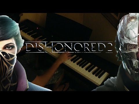Dishonored 2 - Main Theme - Piano
