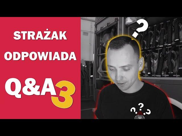 STRAŻAK ODPOWIADA - Q&A 3