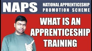 What is an Apprenticeship Training & Why Need It || NAPS Details || Apprenticeship Details in Hindi