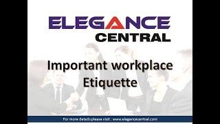 Workplace Etiquette | Elegance Central |