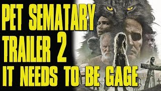 Pet Sematary Trailer 2: Why It Needs To Be Gage!