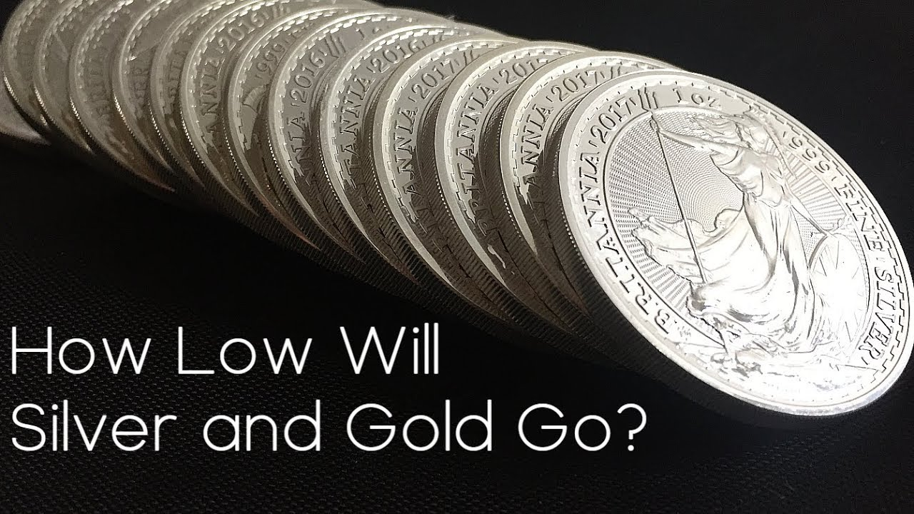 How Low Will Silver And Gold Go You