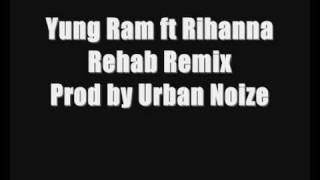 Yung Ram ft Rihanna - Rehab Remix (Prod by Urban Noize)