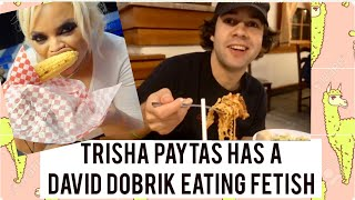 TRISHA PAYTAS HAS A DAVID DOBRIK FEEDER FETISH