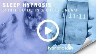 Hypnosis for Meeting Your Spirit Guide In a Lucid Dream (Guided Meditation, Inner Adviser)