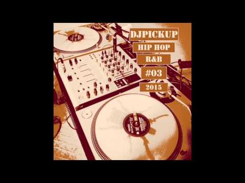 Hip Hop Rnb Black Club Mix 2015 #03 DjPickUp