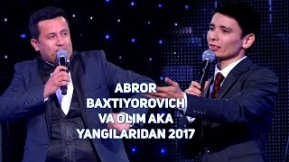 Abror Baxtiyorovich va Olim Aka - Yangilaridan 2017 | Аброр ва Олим Ака - Янгиларидан 2017