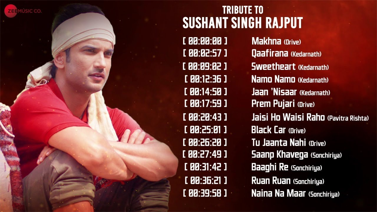 Tribute to Sushant Singh Rajput   Makhna, Qaafirana, Sweetheart, Namo Namo - Video Jukebox