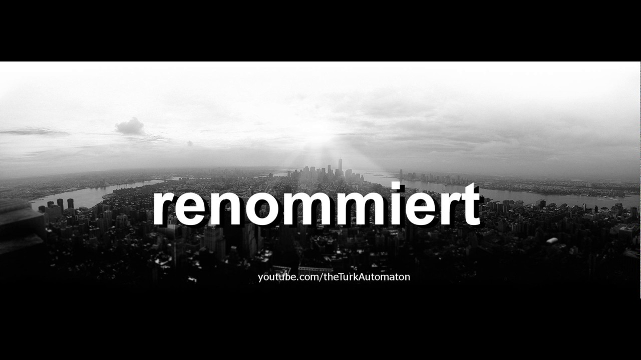 How To Pronounce Renommiert In German Youtube