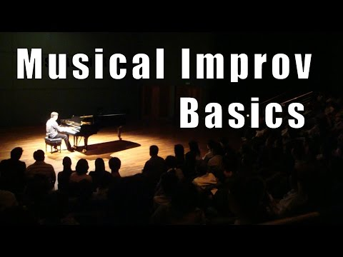 The Basics of Musical Improvisation - Musical Improv 101