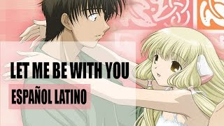 Chobits OP - Let me be with you (español latino) FULL en link.