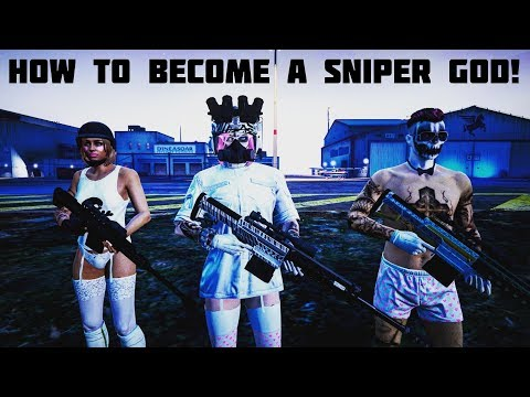 HOW TO BECOME A SNIPER GOD! (GTA 5 Online)