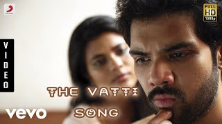 Kattappava Kanom The Vatti Song Tamil | Sibirajm, Aishwarya Rajesh